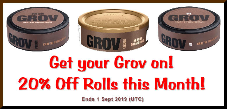 Last Chance! Grov Snus 20% OFF Rolls ENDS this Week!